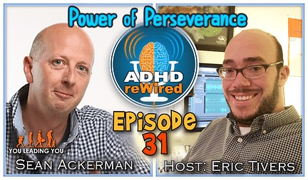 Power of Perseverance | ADHD reWired