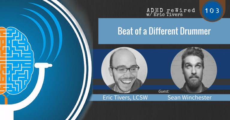 Beat of a Different Drummer, with Sean Winchester | ADHD reWired