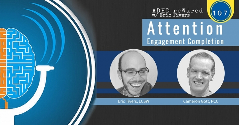 Attention Engagement Completion with Cameron Gott | ADHD reWired