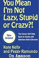 You Mean I'm Not Lazy, Stupid, Or Crazy?