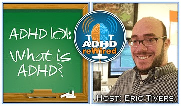 ADHD 101: What is ADHD?