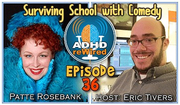 Surviving School With Comedy | ADHD reWired