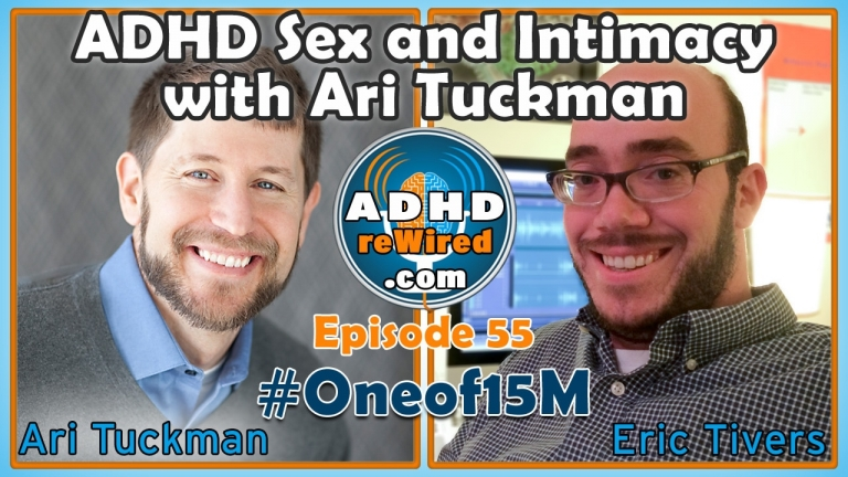 Ari Tuckman on ADHD Sex and Intimacy | ADHD reWired