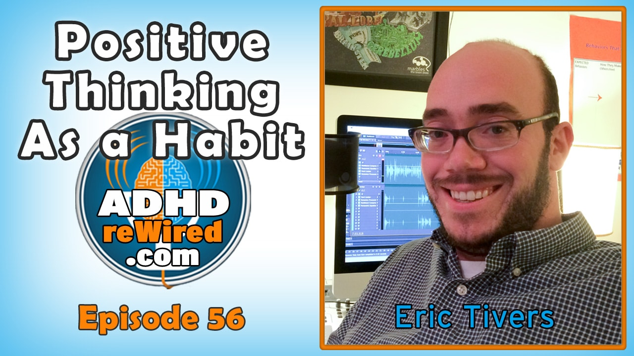 Positive Thinking As A Habit | ADHD reWired