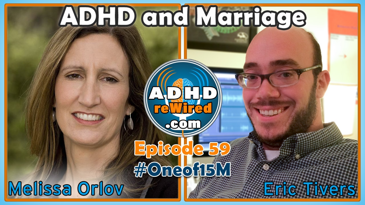 Melissa Orlov on ADHD and Marriage | ADHD reWired
