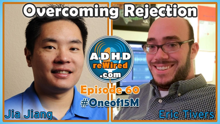 Jia Jiang on Overcoming Rejection | ADHD reWired