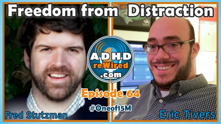 Fred Stutzman on Freedom From Distraction | ADHD reWired
