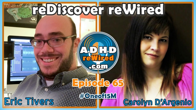 reDiscover reWired: An Interview with Eric Tivers of ADHD reWired
