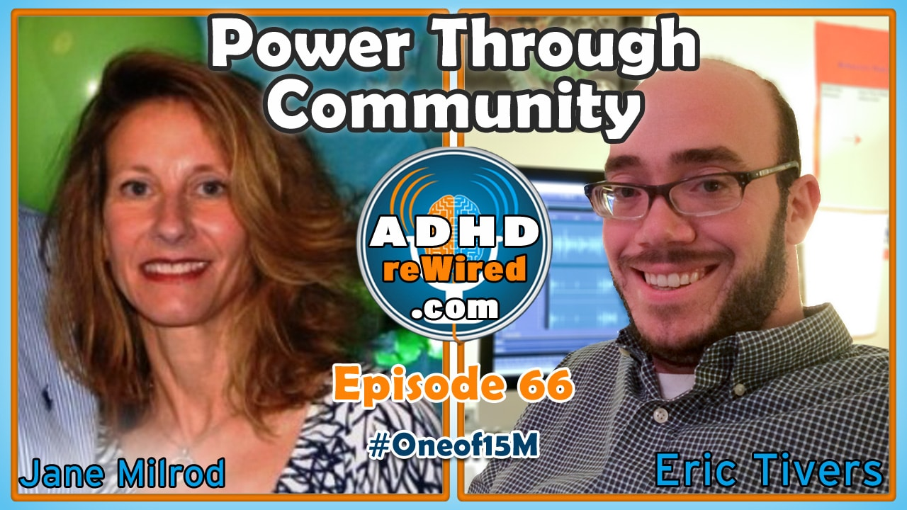 Power Through Community with Jane Milrod | ADHD reWired