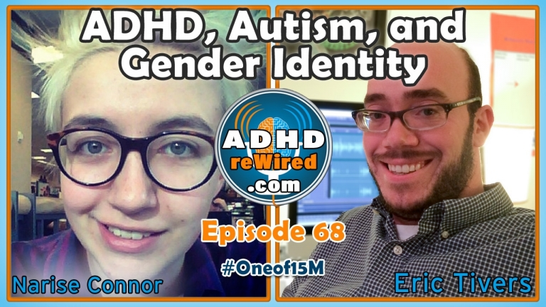 ADHD, Autism, and Gender Identity with Narise Connor | ADHD reWired
