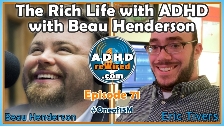 Living a Rich Life with Beau Henderson | ADHD reWired