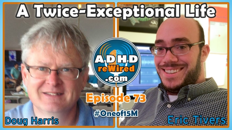 Twice-Exceptional Life with Doug Harris | ADHD reWired