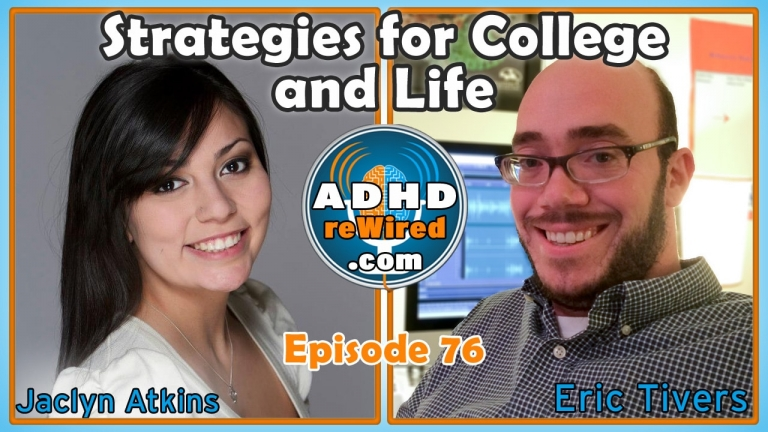 Strategies for College and Life with Jaclyn Atkins | ADHD reWired