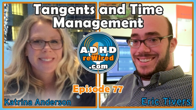 Tangents and Time Management with Katrina Anderson | ADHD reWired