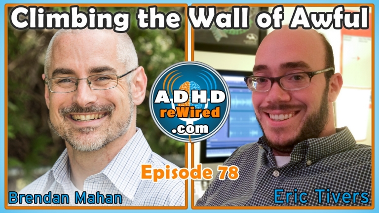 Climbing the Wall of Awful with Brendan Mahan | ADHD reWired