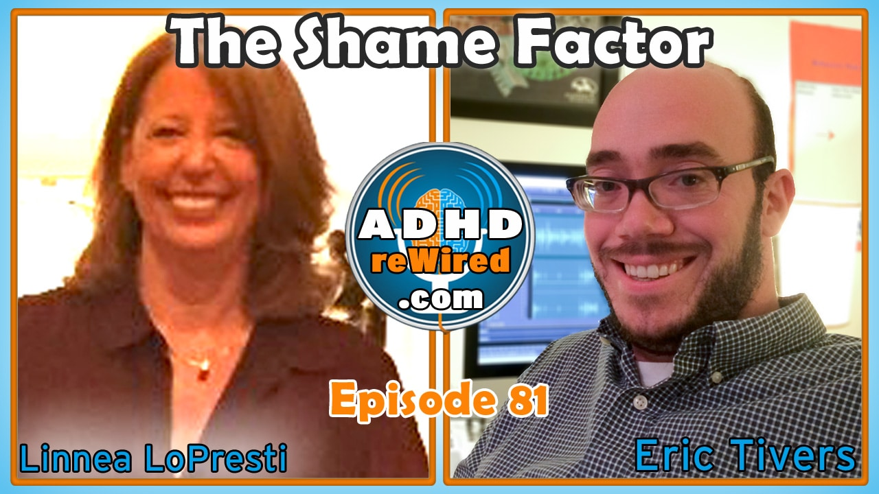 The Shame Factor with Linnea LoPresti | ADHD reWired