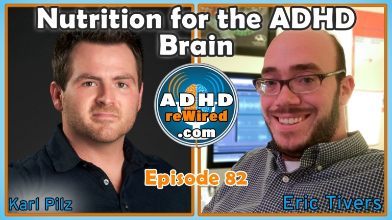Nutrition for the ADHD Brain, with Karl Pilz | ADHD reWired