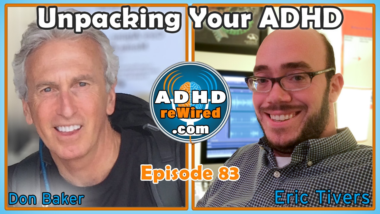 Unpacking Your ADHD with Don Baker | ADHD reWired
