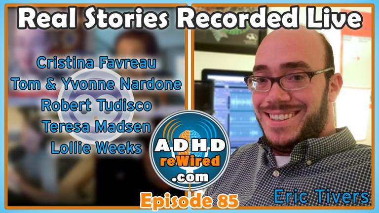 Real Stories Recorded Live | ADHD reWired
