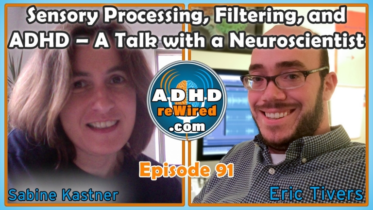 91: Sensory Processing, Filtering, and ADHD with Dr. Sabine Kastner