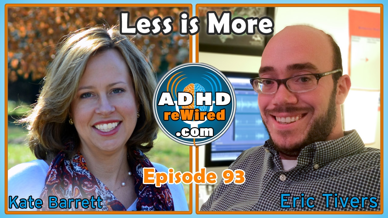 Less is More, with Kate Barrett | ADHD reWired