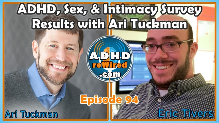 ADHD, Sex, and Intimacy Survey Results, with Ari Tuckman | ADHD reWired