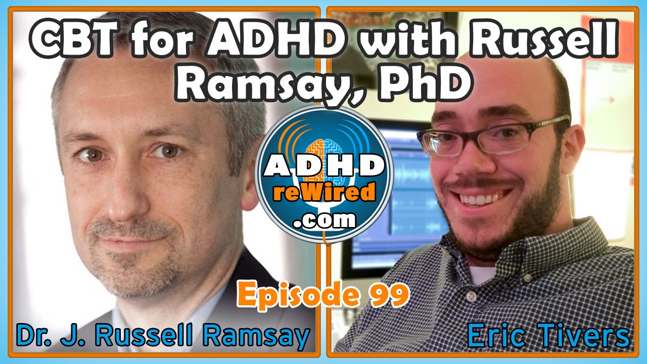 CBT for ADHD with Russell Ramsay | ADHD reWired