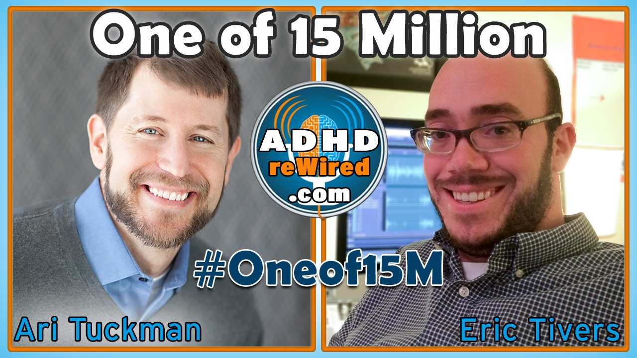 Bonus Episode: One of 15 Million (CHADD) | ADHD reWired