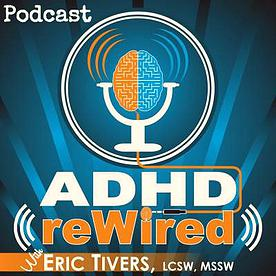ADHD reWired Podcast with Eric Tivers