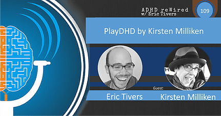PLAYDHD by Kirsten Milliken | ADHD reWired