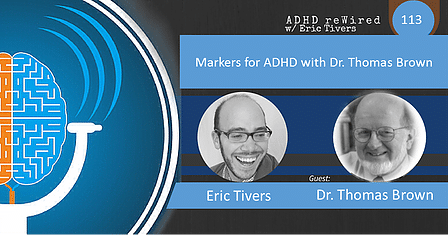 Markers for ADHD with Dr. Thomas Brown | ADHD reWired