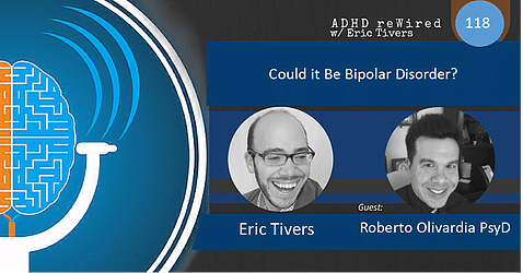 Could it Be Bipolar Disorder? with Dr Roberto Olivardia