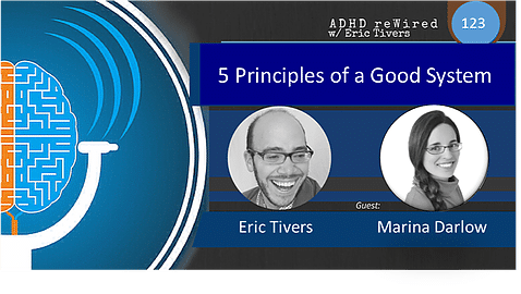 5 Principles of a Good System with Marina Darlow | ADHD reWired