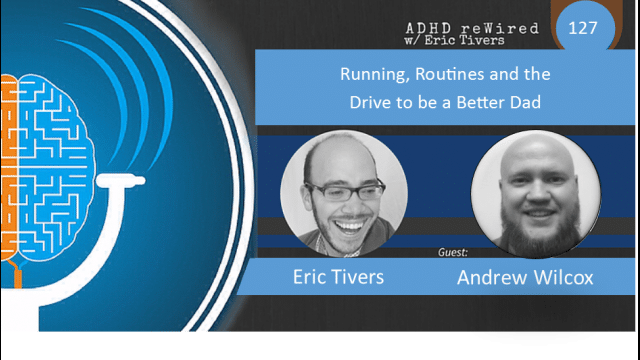 Running Routines and the Drive to Be a Better Dad | ADHD reWired