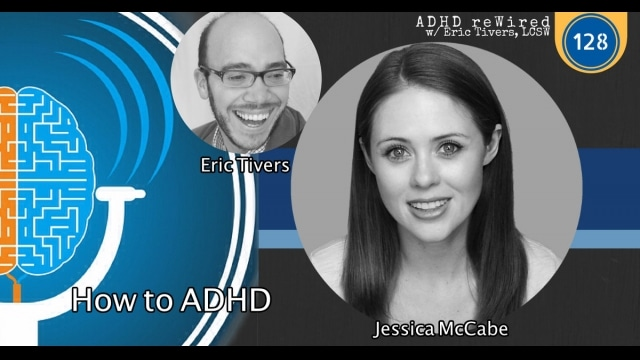 How to ADHD with Jessica McCabe | ADHD reWired