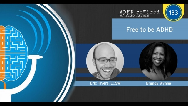 133: Free to be ADHD with Brandy Wynn | ADHD reWired