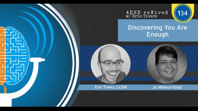 Discovering You Are Enough with Jo Meleca-Voigt | ADHD reWired