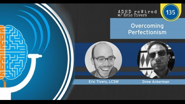 Overcoming Perfectionism with Drew Ackerman | ADHD reWired
