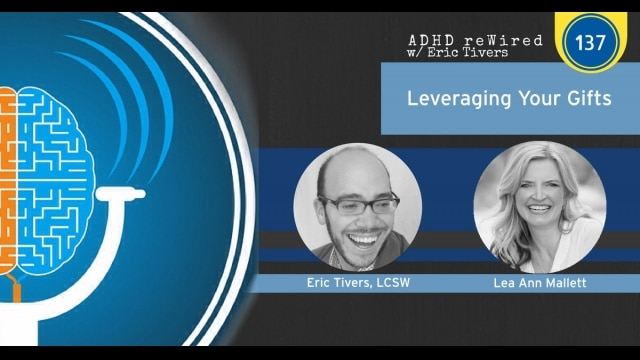 Leveraging Your Gifts with Lee Ann Mallett | ADHD reWired