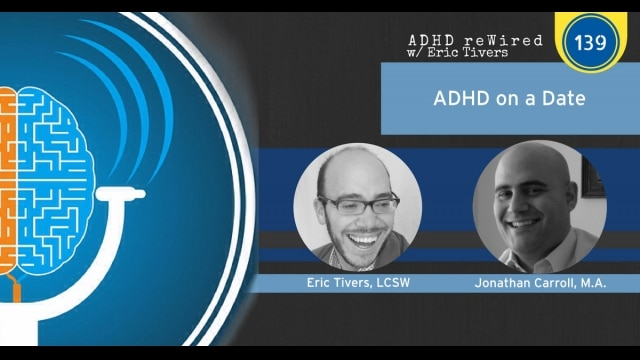 ADHD on a Date, with Jonathan Carroll | ADHD reWired