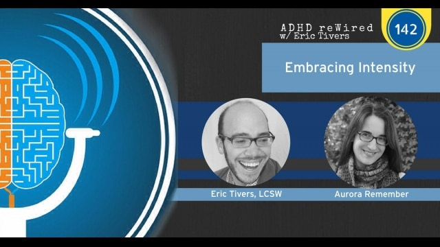 Embracing Intensity with Aurora Remember | ADHD reWired