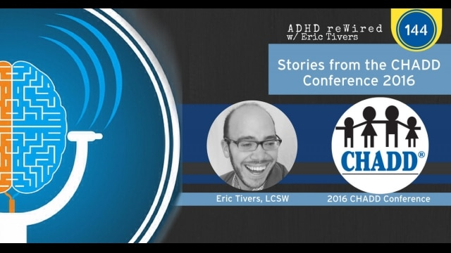 Stories from the CHADD Conference 2016 | ADHD reWired