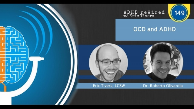 OCD and ADHD, with Dr Roberto Olivardia | ADHD reWired