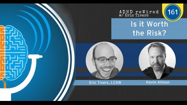 Is it worth the Risk? with Kevin Allison | ADHD reWired