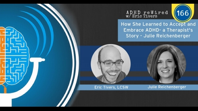 How She Learned to Accept and Embrace ADHD- a Therapist's Story - Julie Reichenberger | ADHD reWired