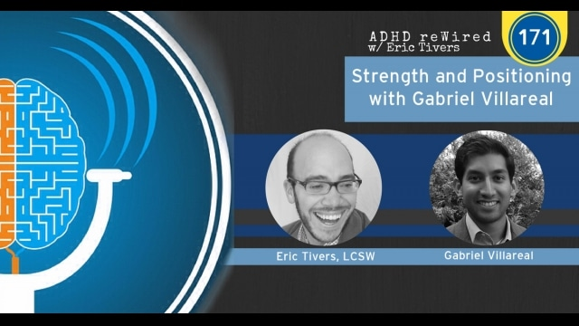Strength and Positioning with Gabriel Villareal | ADHD reWired