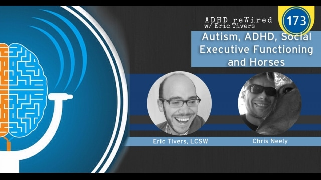 Autism, ADHD, Social Executive Functioning - Chris Neely | ADHD reWired