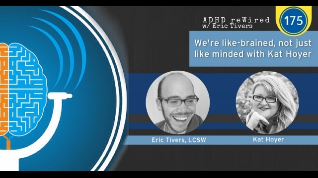 We're Like-Brained, Not Just Like-Minded - Kat Hoyer | ADHD reWired
