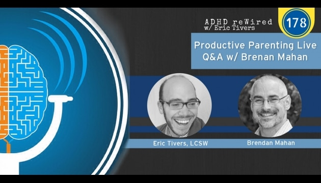 Productive Parenting Live Q&A with Brendan Mahan | ADHD reWired