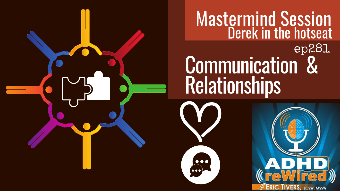 281: Mastermind Session - Communication and Relationships